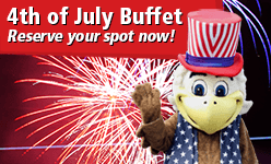 4th of July Buffet - Reserve your spot now!