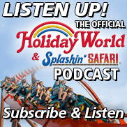 Click here to listen and subscribe to The Official Holiday World Podcast.